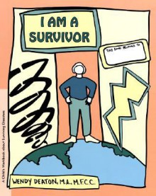 GROW: I Am a Survivor: A Child's Workbook About Surviving Disasters - Wendy Deaton, Kendall Johnson