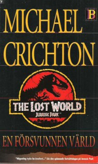 En Försvunnen Värld - Michael Crichton, Lars Krumlinde, Sven Erik Täckmark