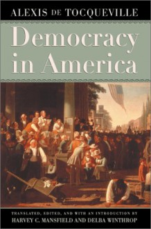 Democracy in America - Alexis de Tocqueville, Harvey C. Mansfield Jr., Delba Winthrop