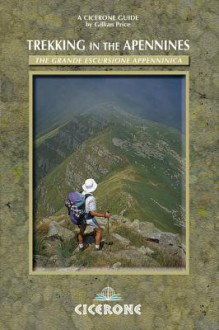 Trekking in the Apennines: The Gea - The Grande Excursione Appenninica - Gillian Price