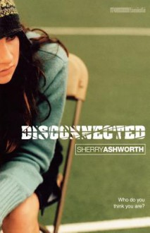 Disconnected - Sherry Ashworth