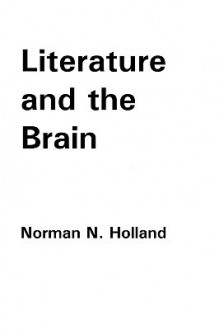 Literature and the Brain - Norman Norwood Holland