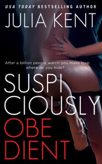 Suspiciously Obedient - Julia Kent