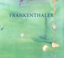 Frankenthaler at Eighty: Six Decades - Helen Frankenthaler