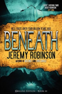 Beneath (Origins Edition) - Jeremy Robinson