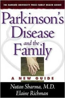 Parkinson's Disease and the Family: A New Guide - Nutan Sharma, Elaine Richman