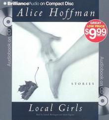 Local Girls - Alice Hoffman, Laural Merlington, Aasne Vigesaa