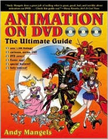 Animation on DVD: The Ultimate Guide - Andy Mangels