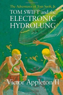 Tom Swift and the Electronic Hydrolung (The Adventures of Tom Swift, Jr) - Victor Appleton II