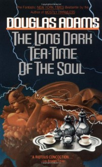 The Long Dark Tea-Time of the Soul - Douglas Adams