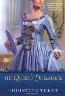 The Queen's Dollmaker - Christine Trent