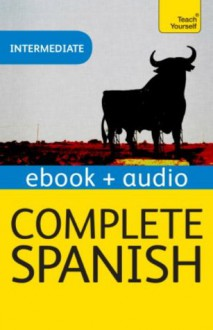 Complete Spanish: Teach Yourself Audio Ebook (Kindle Enhanced Edition) (Teach Yourself Audio Ebooks) - Juan Kattán-Ibarra