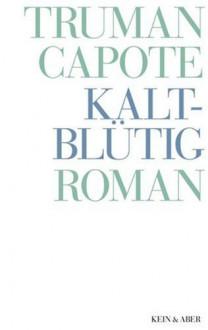Kaltblütig (Truman Capote - Werke, #7) - Truman Capote, Heidi Zerning