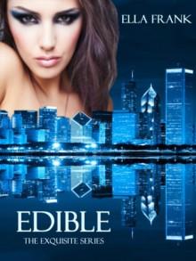 Edible (Exquisite Series) - Ella Frank