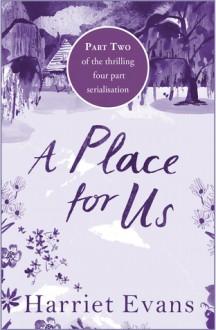 A Place For Us Part 2 - Harriet Evans