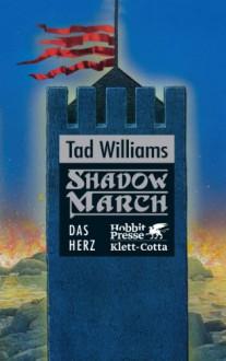 Shadowmarch / Das Herz: BD 4 (German Edition) - Tad Williams,Cornelia Holfelder-von der Tann