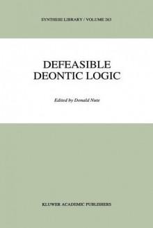 Defeasible Deontic Logic - Donald Nute