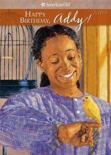 Happy Birthday, Addy! (American Girls Collection) - Connie Porter, Dahl Taylor