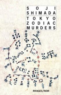 Tokyo Zodiac Murders - Soji Shimada