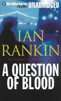 A Question of Blood - Ian Rankin, Michael Page
