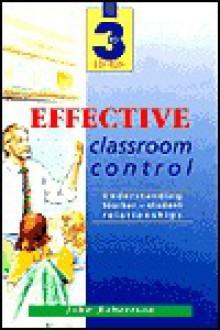 Effective Classroom Control - John Robertson