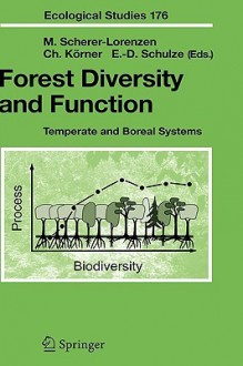 Forest Diversity and Function: Temperate and Boreal Systems - Michael Scherer-Lorenzen
