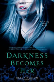 Darkness Becomes Her (Gods & Monsters #1) - Kelly Keaton
