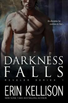 Darkness Falls: Reveler Series 1 - 'Erin Kellison'