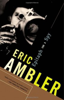 Epitaph for a Spy - Eric Ambler