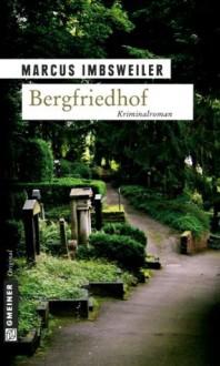 Bergfriedhof (German Edition) - Marcus Imbsweiler