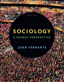 Sociology: A Global Perspective, 8th Edition - Joan Ferrante