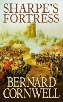 Sharpe's Fortress : Richard Sharpe and the Siege of Gawilghur. December 1803 - Bernard Cornwell