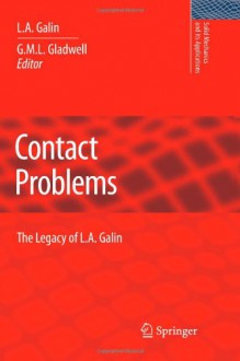 Contact Problems: The Legacy of L.A. Galin - L.A. Galin, G.M.L. Gladwell