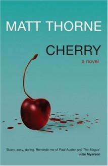 Cherry - Matt Thorne