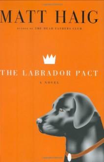 The Labrador Pact - Matt Haig