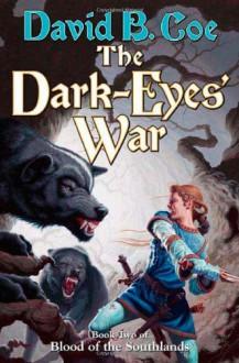 The Dark-Eyes' War - David B. Coe