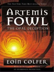 Artemis Fowl: The Opal Deception - Eoin Colfer, Nathaniel Parker