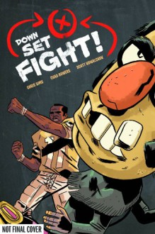 Down. Set. Fight! - Chris Sims, Chad Bowers, Scott Kowalchuk