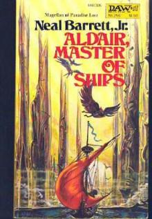 Aldair, Master of Ships - Neal Barrett Jr.