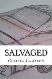 Salvaged - Chelsea Camaron