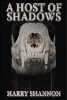 A Host of Shadows - Harry Shannon