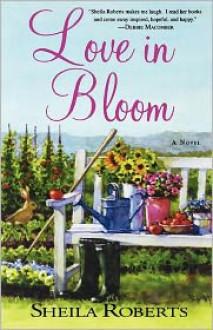Love in Bloom - Sheila Roberts
