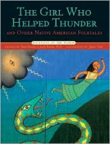 The Girl Who Helped Thunder and Other Native American Folktales - Joseph Bruchac, James Bruchac, Stefano Vitale