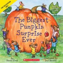 The Biggest Pumpkin Surprise Ever - Steven Kroll, Jeni Bassett