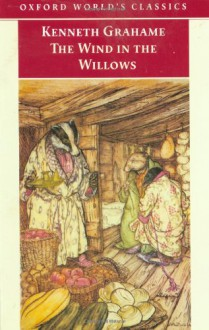 The Wind In The Willows (Oxford World's Classics) - Kenneth Grahame