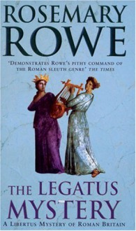 The Legatus Mystery - Rosemary Rowe