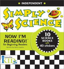 Simply Science (Now I'm Reading!: Independent) - Nora Gaydos