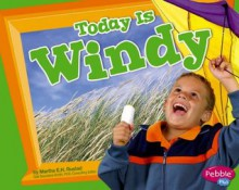 Today Is Windy - Martha E.H. Rustad