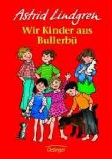 Wir Kinder aus Bullerbü - Astrid Lindgren