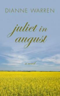 Juliet in August - Dianne Warren